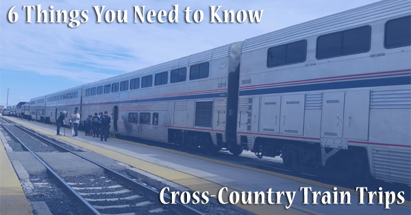 6 Things you Need to Know About Cross-Country Train Trips