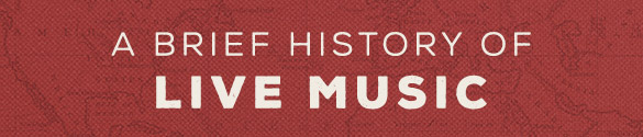 A Brief History of Live Music